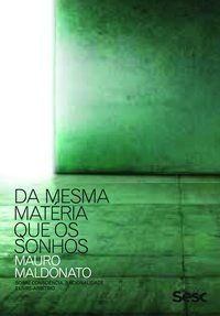 DA MESMA MATÉRIA QUE OS SONHOS - MALDONATO, MAURO