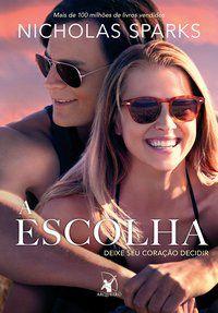 A ESCOLHA - SPARKS, NICHOLAS