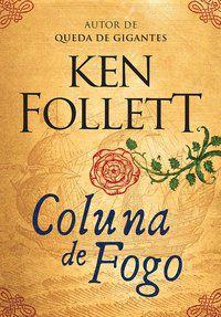 COLUNA DE FOGO - FOLLETT, KEN