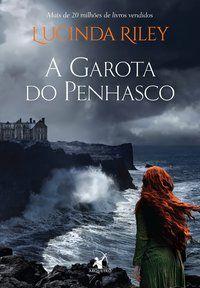 A GAROTA DO PENHASCO - RILEY, LUCINDA