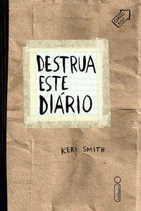 DESTRUA ESTE DIÁRIO - SMITH, KERI