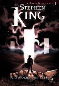 A ESCOLHA DOS TRÊS - KING, STEPHEN