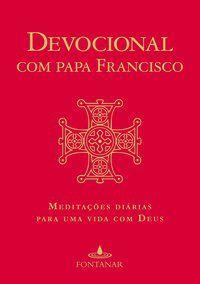 DEVOCIONAL COM PAPA FRANCISCO - BERGOGLIO (PAPA FRANCISCO), JORGE MARIO