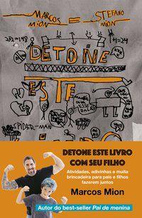 DETONE ESTE LIVRO COM SEU FILHO - MION, MARCOS
