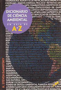 DICIONÁRIO DE CIÊNCIA AMBIENTAL - DASHEFSKY, H. STEVEN