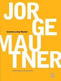 ENCONTROS JORGE MAUTNER - MAUTNER, JORGE