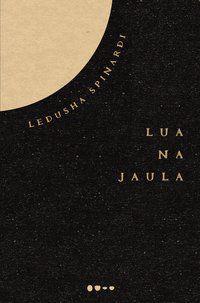 LUA NA JAULA - SPINARDI, LEDUSHA