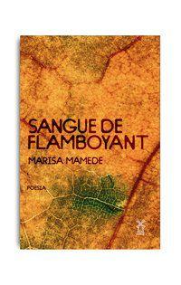 SANGUE DE FLAMBOYANT? - MAMEDE, MARISA