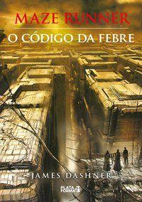O CÓDIGO DA FEBRE - DASHNER, JAMES