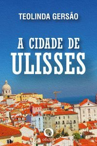 A CIDADE DE ULISSES - GERSÃO, TEOLINDA