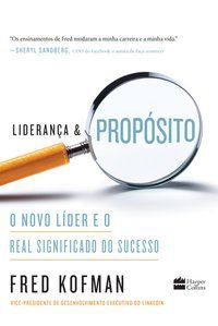 LIDERANÇA E PROPÓSITO - KOFMAN, FRED