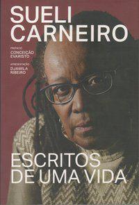 ESCRITOS DE UMA VIDA - CARNEIRO, SUELI