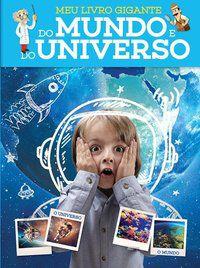 MEU LIVRO GIGANTE DO MUNDO E DO UNIVERSO - YOYO BOOKS