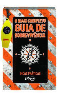 O MAIS COMPLETO GUIA DE SOBREVIVÊNCIA -