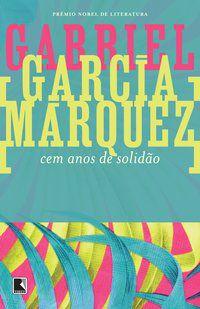 CEM ANOS DE SOLIDÃO - MÁRQUEZ, GABRIEL GARCÍA
