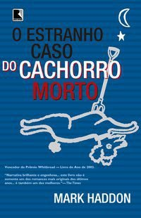 O ESTRANHO CASO DO CACHORRO MORTO - HADDON, MARK