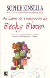 AS LISTAS DE CASAMENTO DE BECKY BLOOM - KINSELLA, SOPHIE
