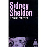O PLANO PERFEITO - SHELDON, SIDNEY