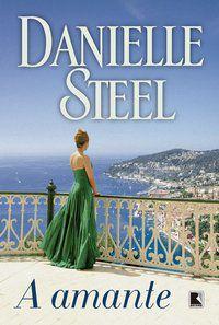 A AMANTE - STEEL, DANIELLE