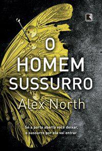 O HOMEM-SUSSURRO - NORTH, ALEX