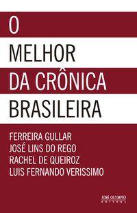 O MELHOR DA CRÔNICA BRASILEIRA - GULLAR, FERREIRA