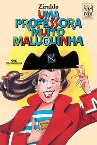 UMA PROFESSORA MUITO MALUQUINHA - PINTO, ZIRALDO ALVES