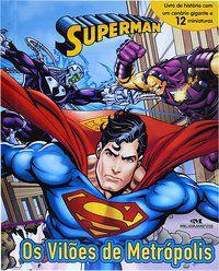 SUPERMAN - OS VILÕES DE METRÓPOLIS - DC COMICS
