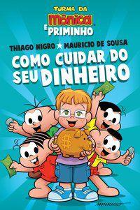 COMO CUIDAR DO SEU DINHEIRO - DE SOUSA, MAURICIO