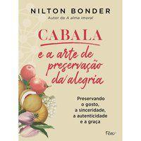 CABALA E A ARTE DE PRESERVAÇÃO DA ALEGRIA - BONDER, NILTON
