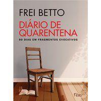 DIÁRIO DE QUARENTENA - BETTO, FREI