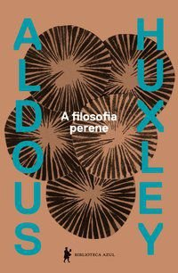 A FILOSOFIA PERENE - HUXLEY, ALDOUS