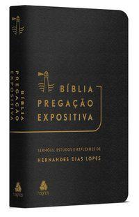 BÍBLIA PREGAÇÃO EXPOSITIVA | RA |PU LUXO PRETO - DIAS LOPES, HERNANDES