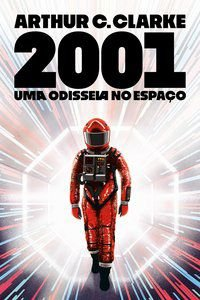 2001: UMA ODISSEIA NO ESPAÇO - C. CLARKE, ARTHUR