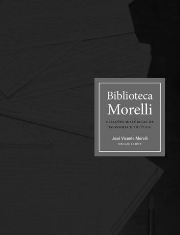 BIBLIOTECA MORELLI - CITACOES HISTORICAS DE ECONOMIA E POLITICA --LN-PT- - MORELLI, JOÃO VICENTE