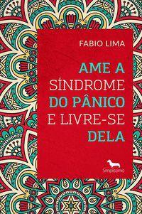 AME A SÍNDROME DO PÂNICO E LIVRE-SE DELA - LIMA, FABIO