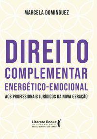 DIREITO COMPLEMENTAR ENERGÉTICO-EMOCIONAL - DOMINGUEZ, MARCELA