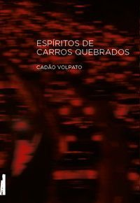 ESPÍRITOS DE CARROS QUEBRADOS - VOLPATO, CADÃO
