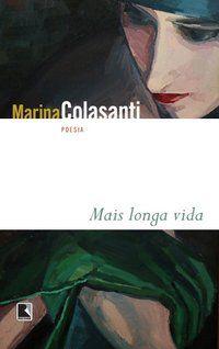 MAIS LONGA VIDA - COLASANTI, MARINA