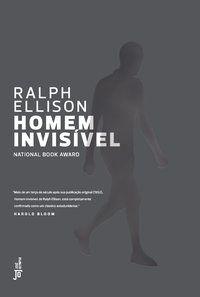HOMEM INVISÍVEL - ELLISON, RALPH