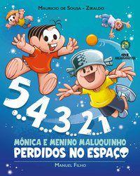 5... 4... 3... 2... 1 - MÔNICA E MENINO MALUQUINHO PERDIDOS NO ESPAÇO - FILHO, MANUEL
