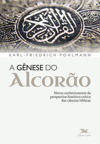 A GÊNESE DO ALCORÃO - POHLMANN, KARL - FRIEDERICH