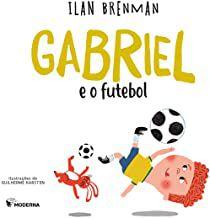 GABRIEL E O FUTEBOL - BRENMAN, ILAN