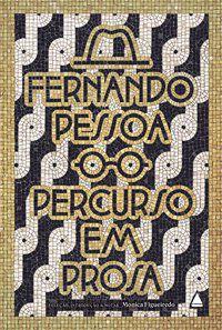 BOX FERNANDO PESSOA: PERCURSO EM PROSA - PESSOA, FERNANDO