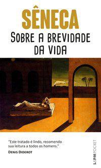 SOBRE A BREVIDADE DA VIDA - VOL. 548 - SÊNECA