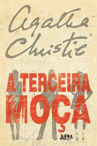 A TERCEIRA MOÇA - CHRISTIE, AGATHA