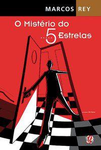 O MISTÉRIO DO 5 ESTRELAS - REY, MARCOS
