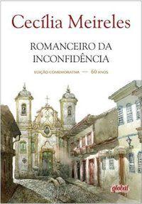 ROMANCEIRO DA INCONFIDÊNCIA - EDIÇÃO COMEMORATIVA 60 ANOS - MEIRELES, CECÍLIA