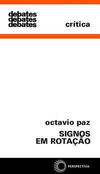 SIGNOS EM ROTAÇÃO - VOL. 48 - PAZ, OCTAVIO