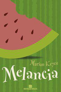 MELANCIA - KEYES, MARIAN