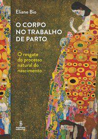 O CORPO NO TRABALHO DE PARTO - BIO, ELIANE